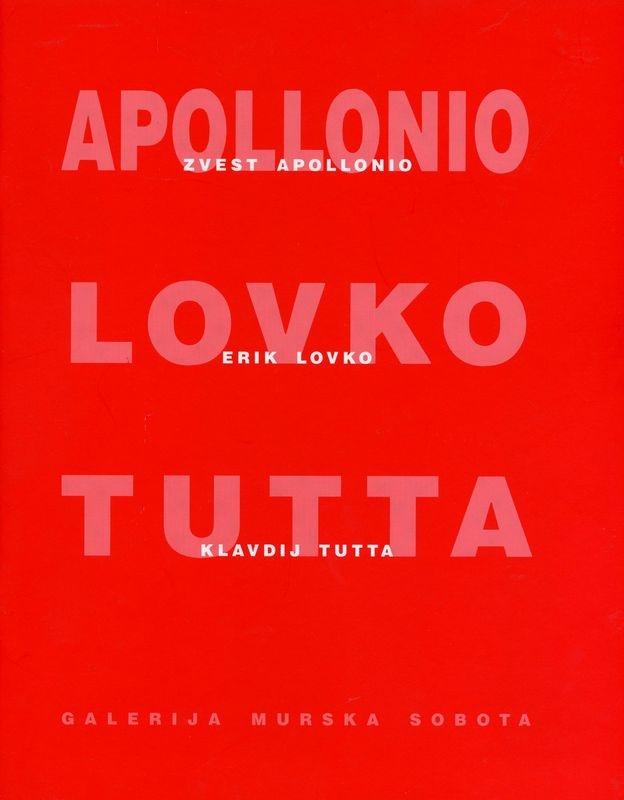 Zvest Apollonio, Erik Lovko, Klavdij Tutta