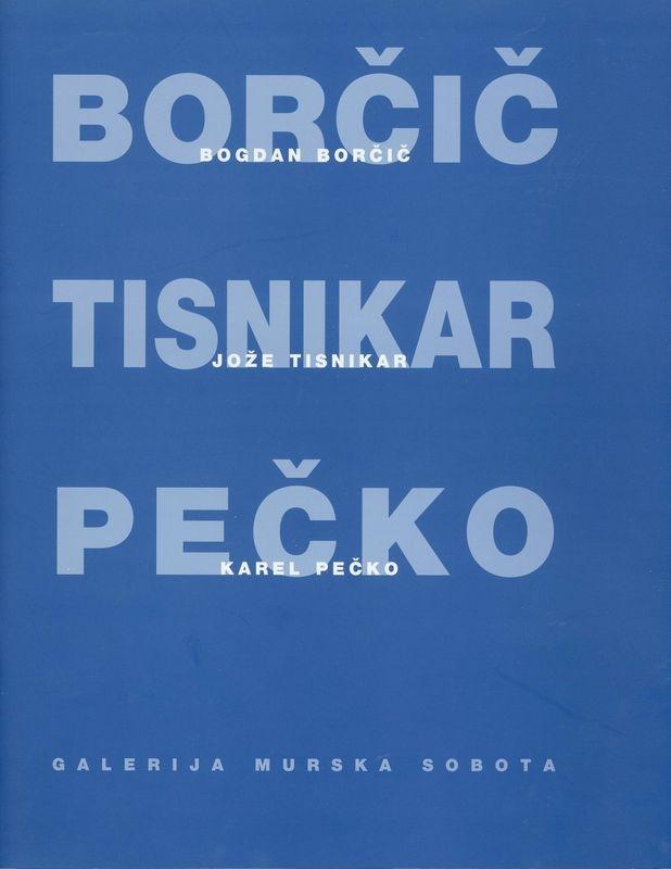 Bogdan Borčič, Karel Pečko, Jože Tisnikar