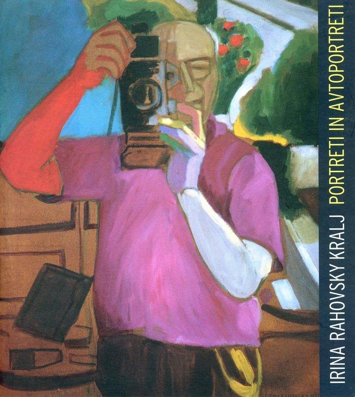 Irina Rahovsky-Kralj. Portreti in avtoportreti